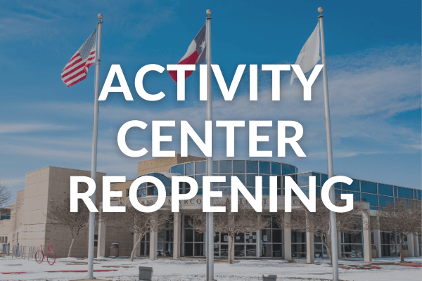 ACTIVITY CENTER REOPENING